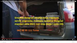 Grejanje Beograd majstori cena 2021 non stop danju i nocu 24h