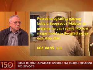Kotlovi na gas montaža Beograd akcija non stop 24h!